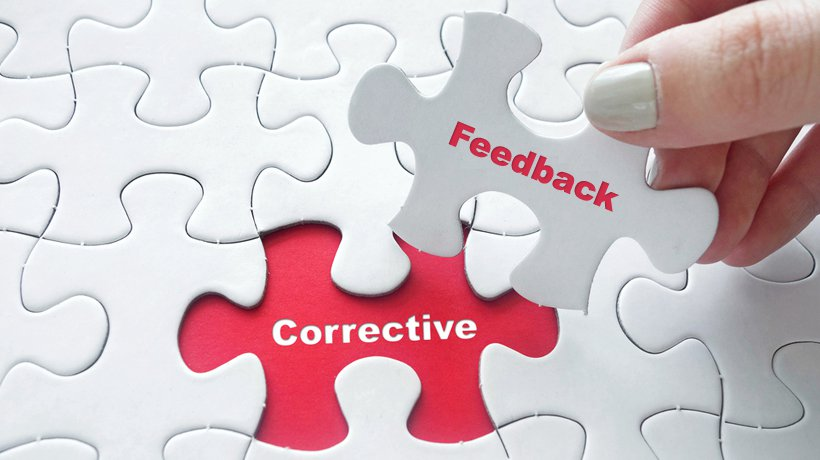 corrective feeback Corrective feedback is perhaps the most important tool and yet, all too often, physician educators are afraid to  the art of corrective feedback title:.